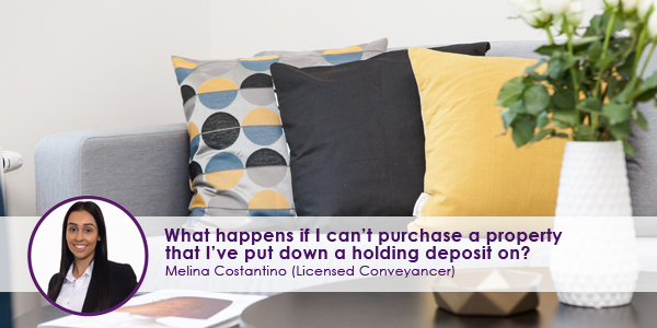What happens if I can't purchase property that I've put down a holding deposit