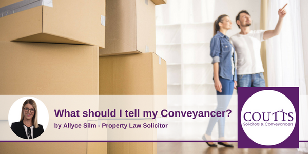 What Should I tell my conveyancer?