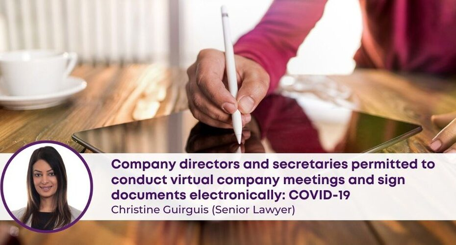 Company directors and secretaries permitted to conduct virtual company meetings and sign documents electronically COVID