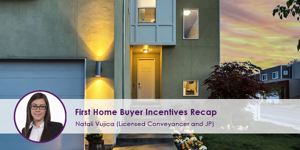 First Home Buyer Incentives Recap