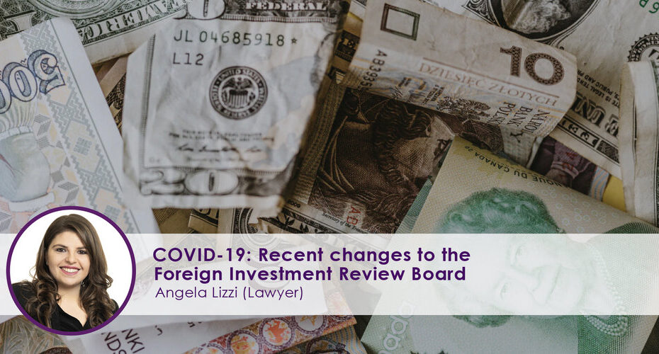 Recent Changes to the Foreign Investment Review Board