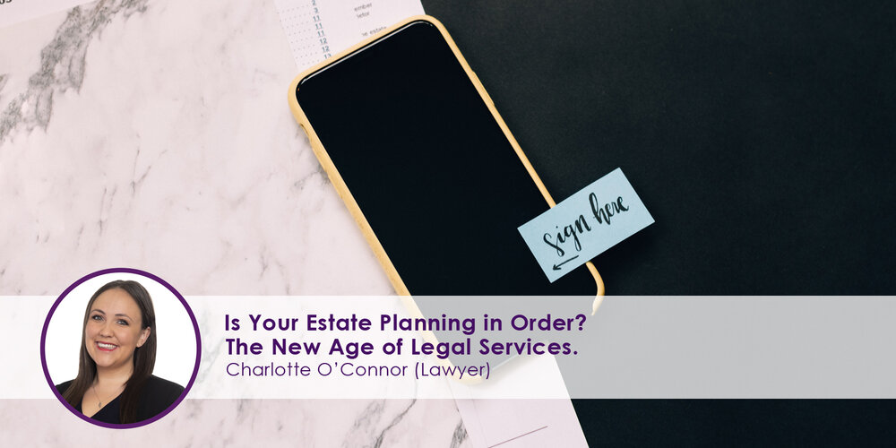 Is Your Estate Planning in Order? The New Age of Legal Services