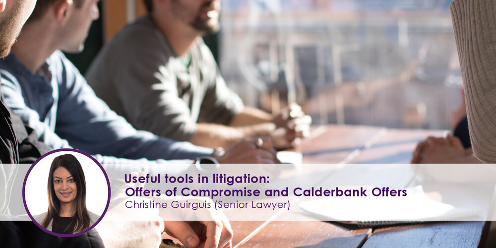 Tools in litigation Offers of Compromise and Calderbank Offers