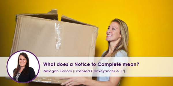 What Does a Notice to Complete Mean?