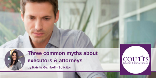 Common Myths about executors & attorneys