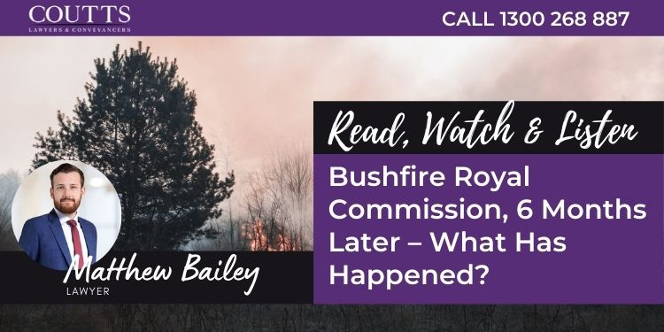 Bushfire Royal Commission, 6 Months Later – What Has Happened?