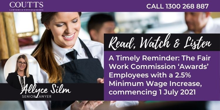 A Timely Reminder: The Fair Work Commission 'Awards' Employees with a 2.5% Minimum Wage Increase, commencing 1 July 2021
