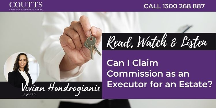 Can I Claim Commission as an Executor for an Estate?