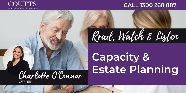 Capacity & Estate Planning