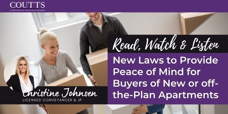 New Laws to Provide Peace of Mind for Buyers of New or off-the-Plan Apartments