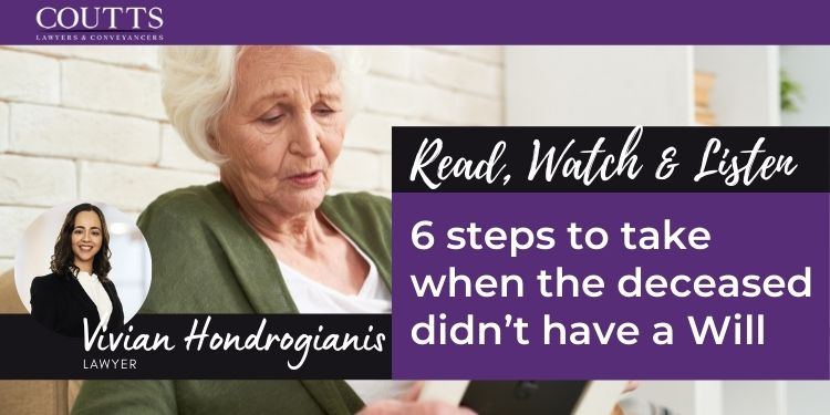6 steps to take when the deceased didn't have a Will