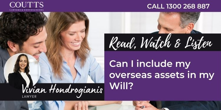 Can I include my overseas assets in my Will?