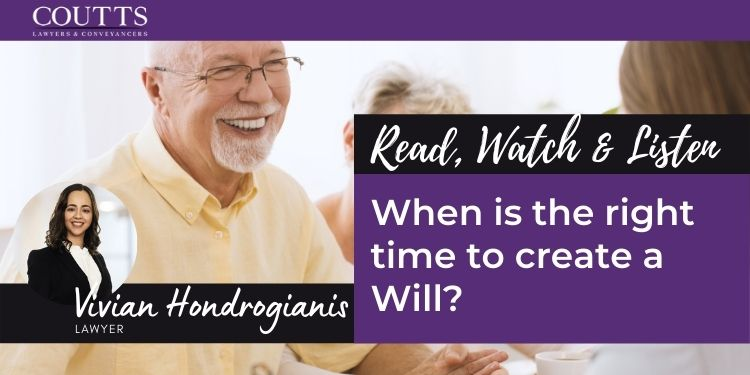 When is the right time to create a Will?