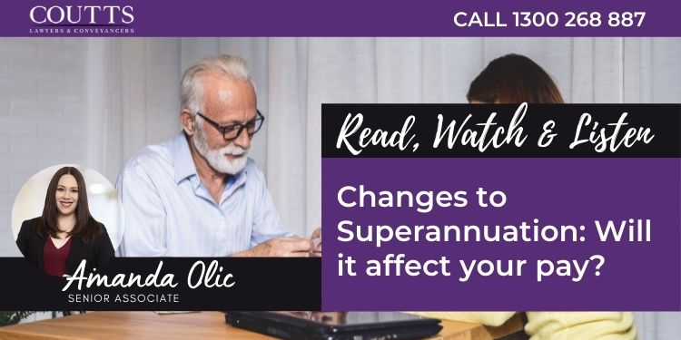 Changes to Superannuation: Will it affect your pay?