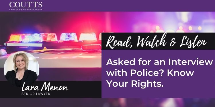 Asked for an Interview with Police? Know Your Rights.