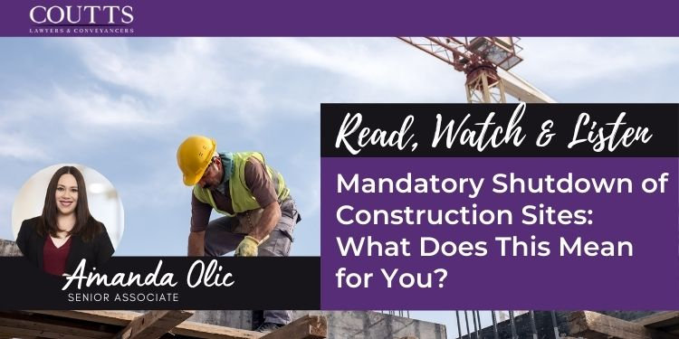 Mandatory Shutdown of Construction Sites: What Does This Mean for You?