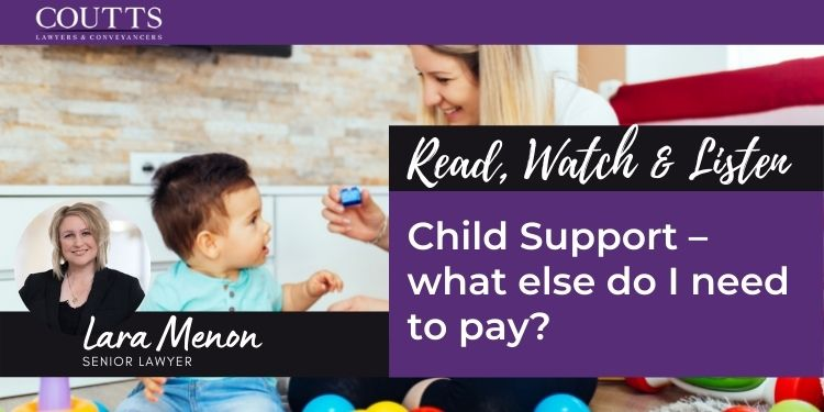 Child Support – what else do I need to pay?