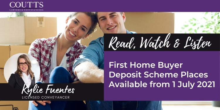 First Home Buyer Deposit Scheme places available from 1 July 2021