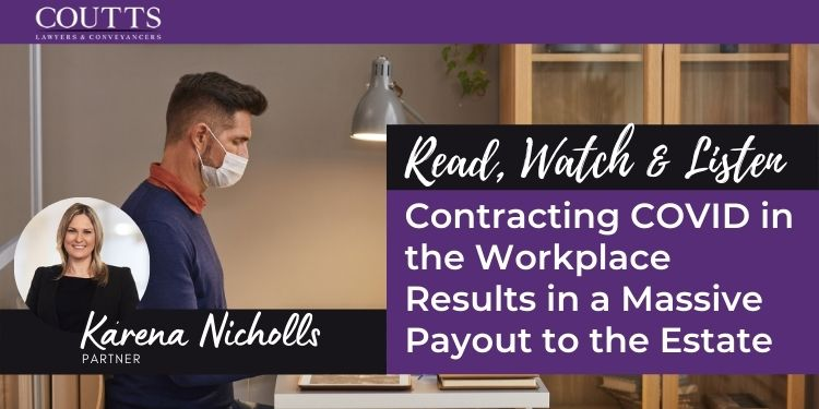 Contracting COVID in the Workplace Results in a Massive Payout to the Estate