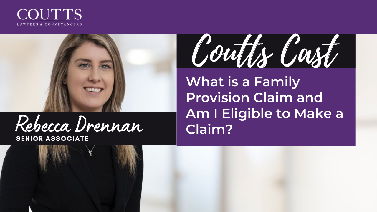 What is a Family Provision Claim and Am I Eligible to Make a Claim